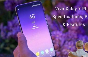 Vivo Xplay 7 Plus: Price, Release Date,  Features and full Specification!
